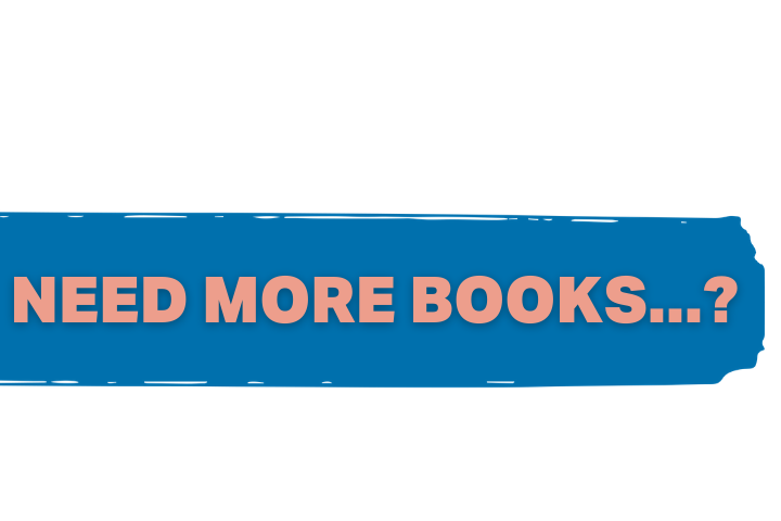 graphic that says - need even more books?